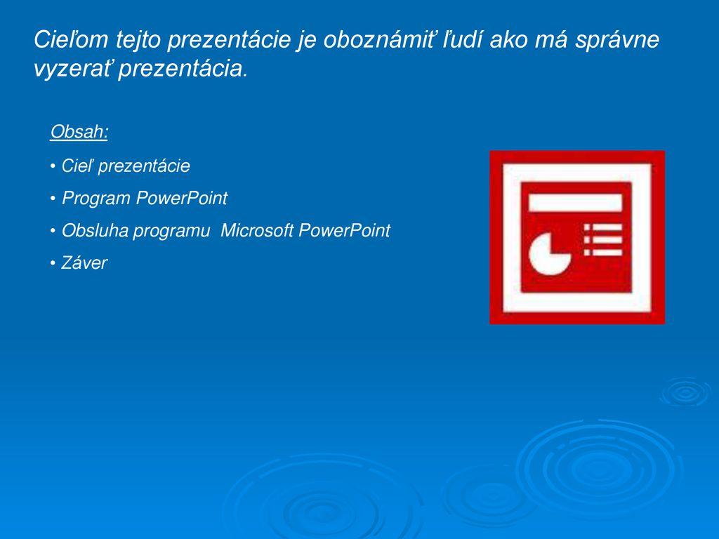 7eff66f183850 Cieľom tejto prezentácie je oboznámiť ľudí ako má správne vyzerať  prezentácia.