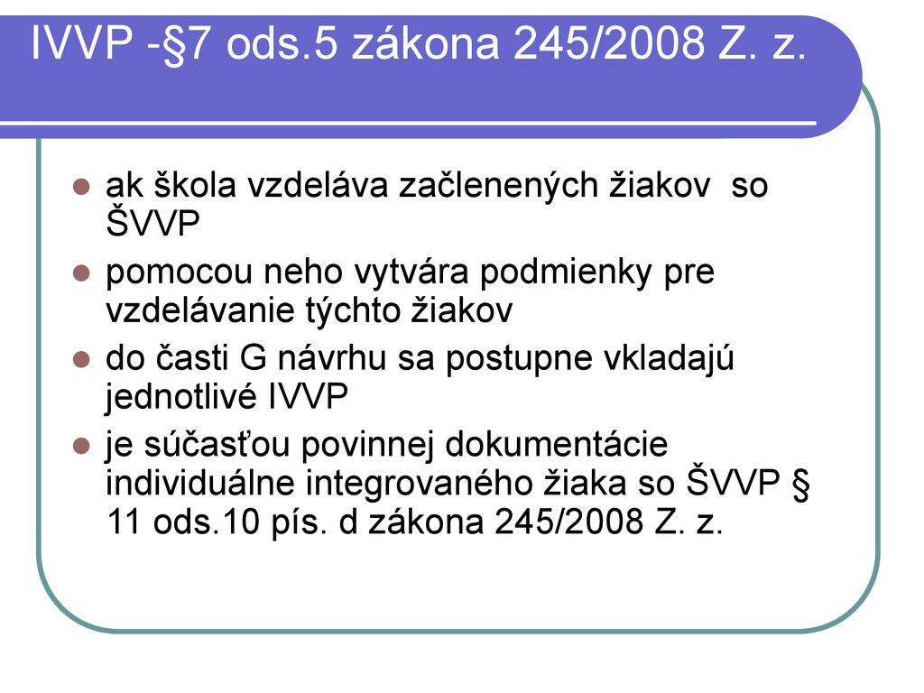 IVVP -§7 ods.5 zákona 245 2008 Z. z. ak 3f608a9bd63