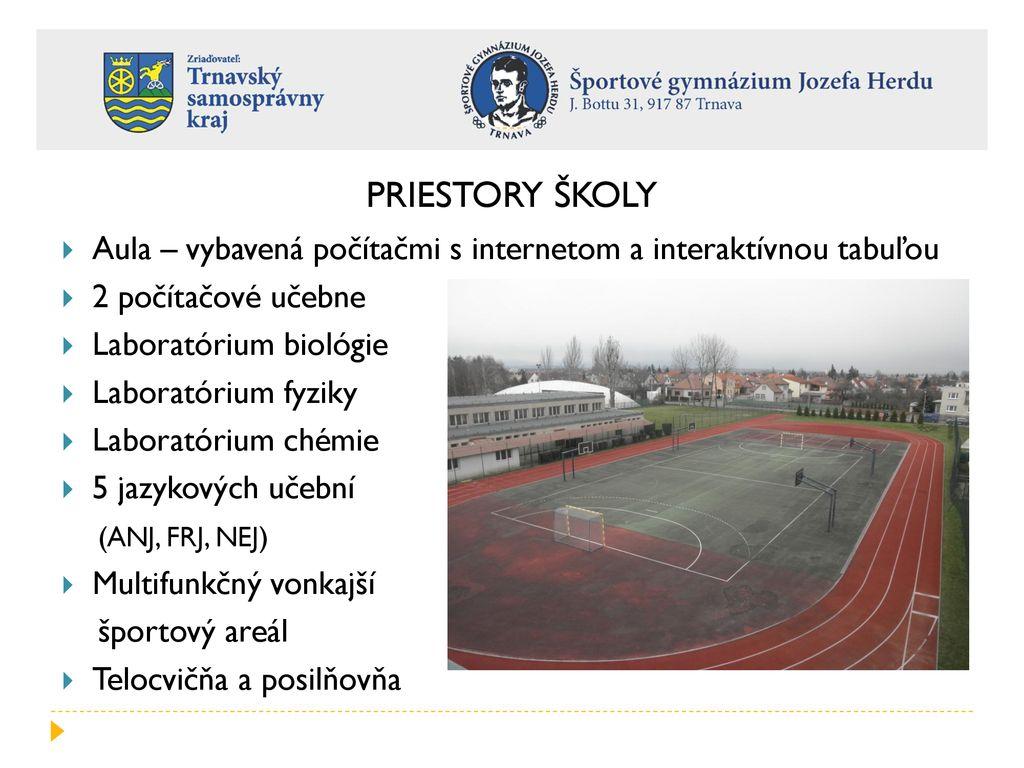 PRIESTORY ŠKOLY Aula – vybavená počítačmi s internetom a interaktívnou  tabuľou. 2 počítačové učebne. 82d7f76154b