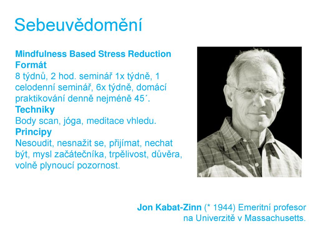 Sebeuvědomění Mindfulness Based Stress Reduction. Formát.