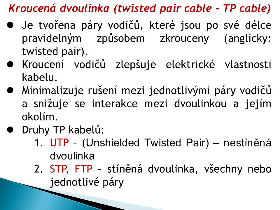 Kroucená dvoulinka (twisted pair cable - TP cable)