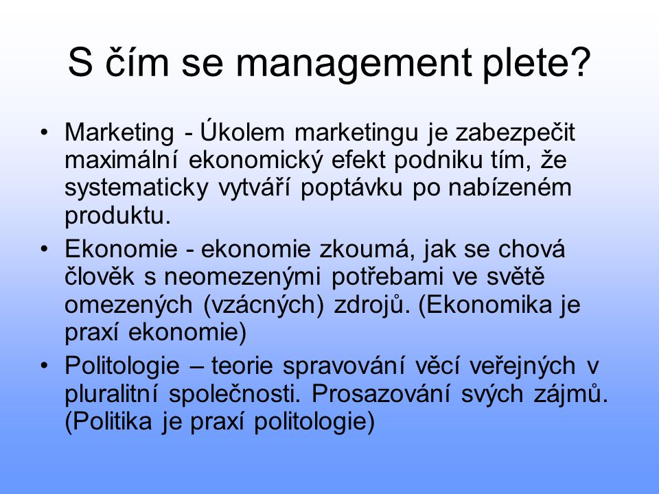 S čím se management plete