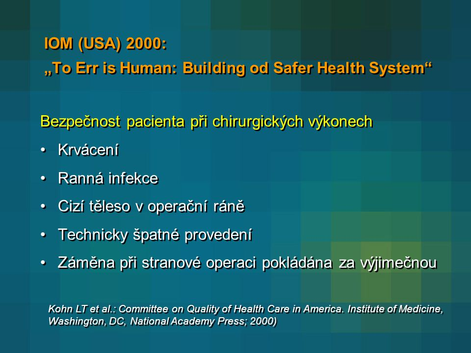 "IOM (USA) 2000: ""To Err is Human: Building od Safer Health System"