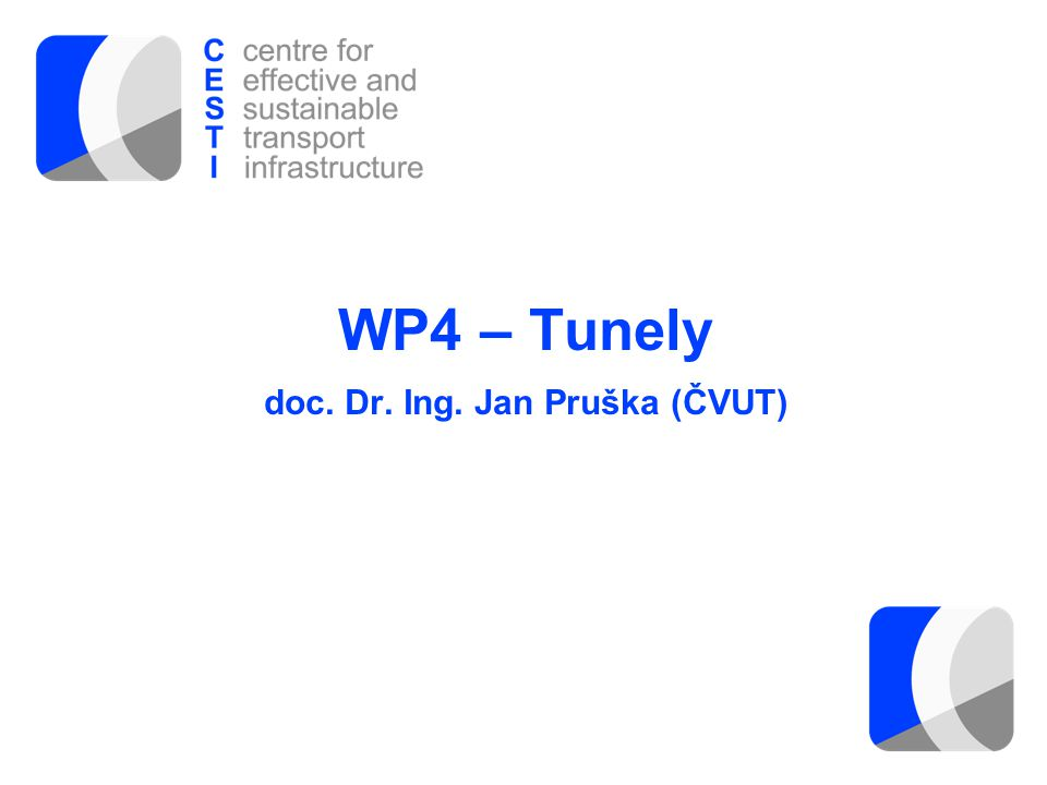 WP4 – Tunely doc. Dr. Ing. Jan Pruška (ČVUT)