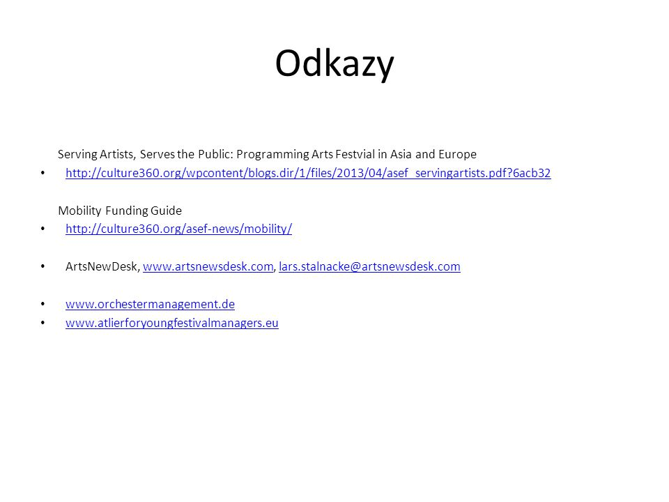 Odkazy Serving Artists, Serves the Public: Programming Arts Festvial in Asia and Europe.