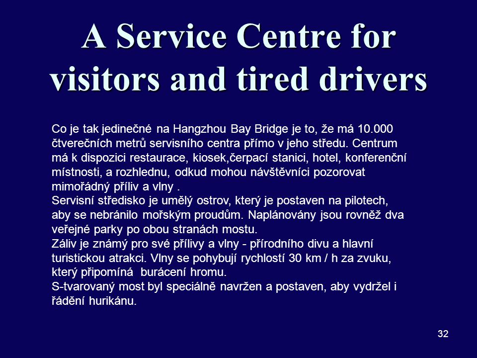 A Service Centre for visitors and tired drivers