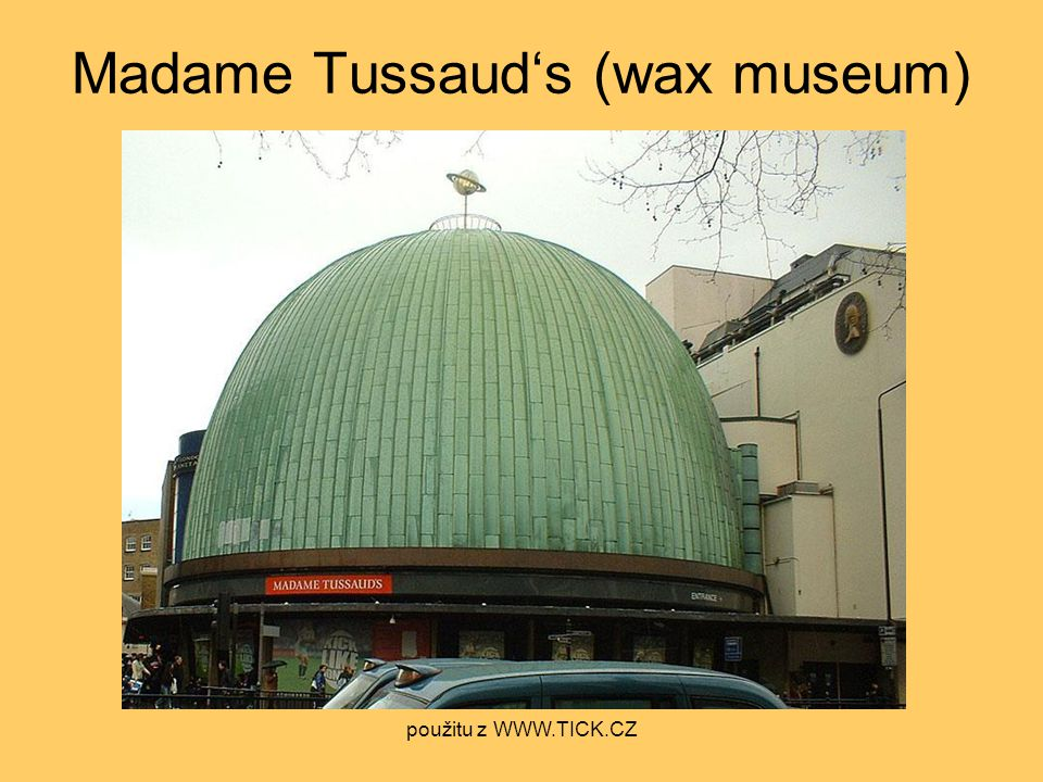 Madame Tussaud's (wax museum)