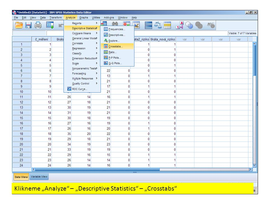 "Klikneme ""Analyze – ""Descriptive Statistics – ""Crosstabs"