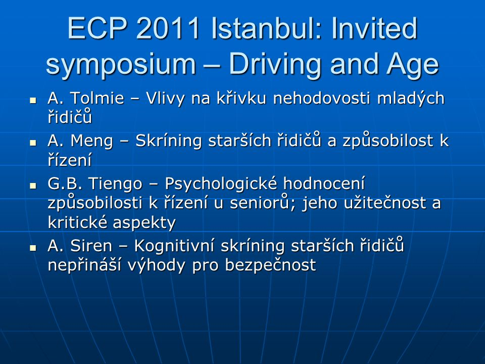 ECP 2011 Istanbul: Invited symposium – Driving and Age