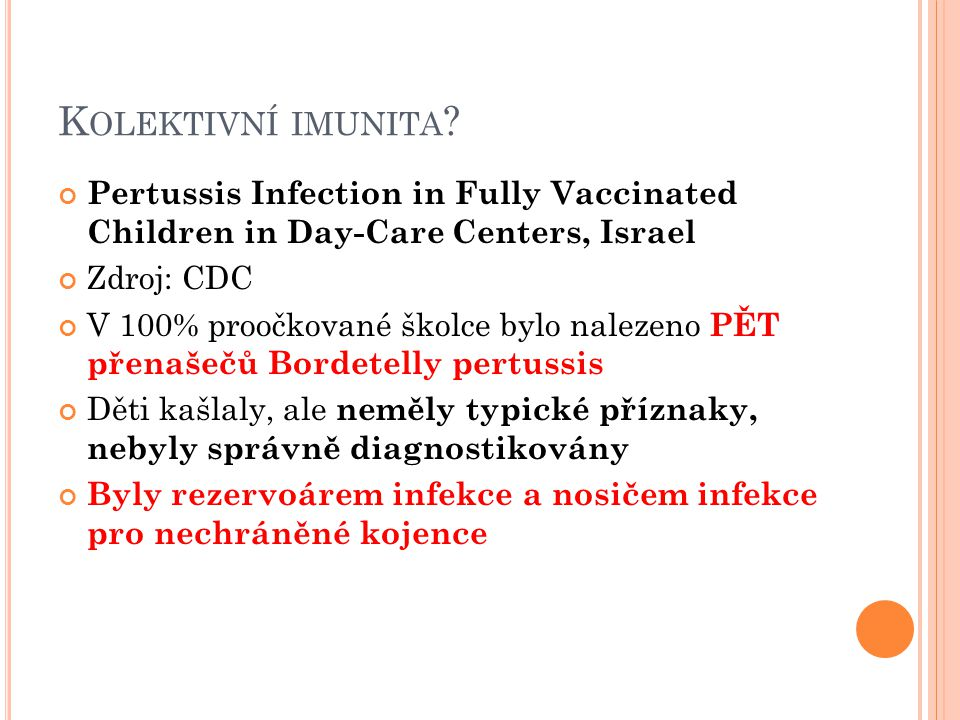 Kolektivní imunita Pertussis Infection in Fully Vaccinated Children in Day-Care Centers, Israel. Zdroj: CDC.