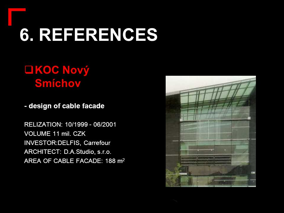 6. REFERENCES KOC Nový Smíchov - design of cable facade