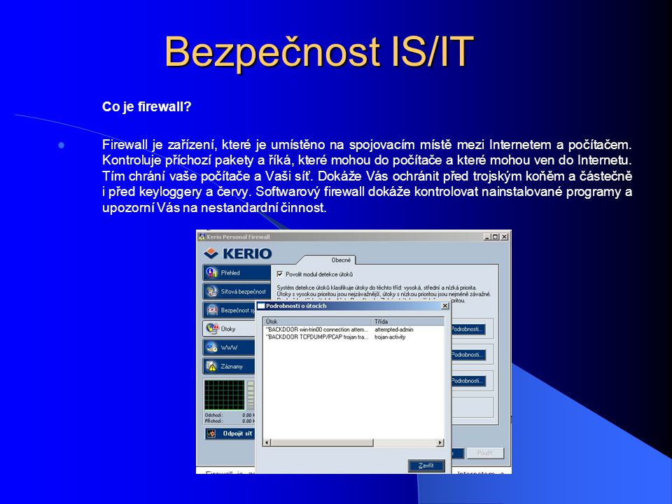 Bezpečnost IS/IT Co je firewall