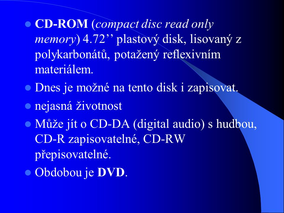CD-ROM (compact disc read only memory) 4
