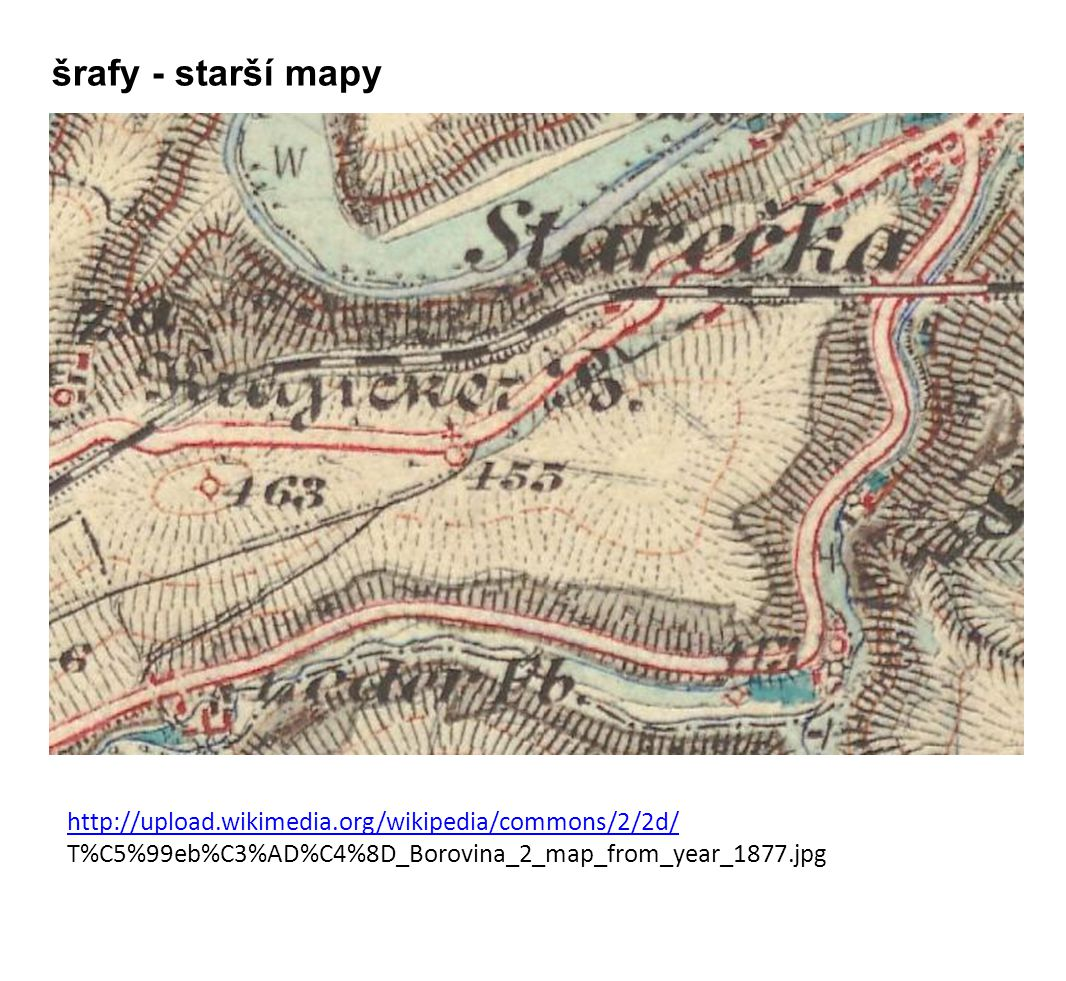 šrafy - starší mapy http://upload.wikimedia.org/wikipedia/commons/2/2d/ T%C5%99eb%C3%AD%C4%8D_Borovina_2_map_from_year_1877.jpg.