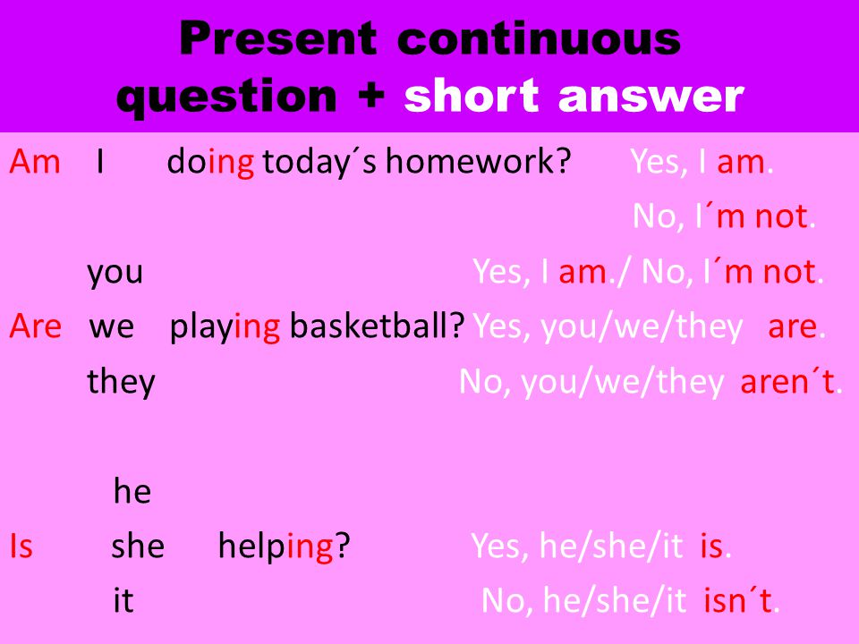 Present continuous question + short answer