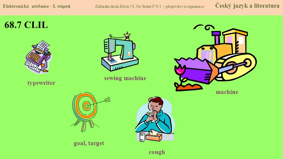 68.7 CLIL sewing machine typewriter machine goal, target cough