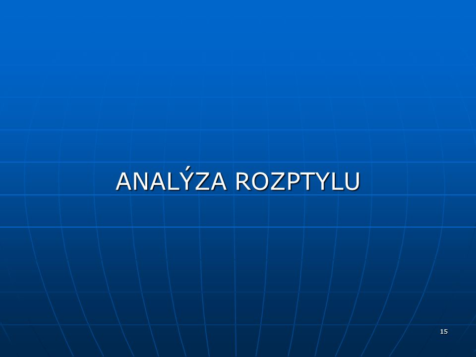 SPSS Inc. ANALÝZA ROZPTYLU Copyright 2006 SPSS Inc. 15
