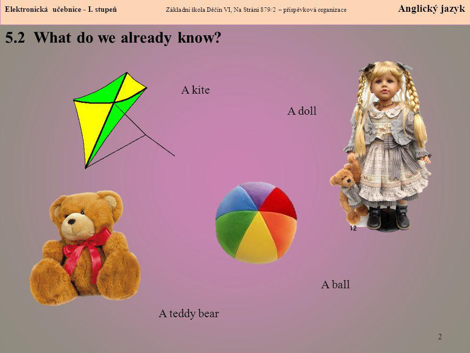 5.2 What do we already know A kite A doll A ball A teddy bear