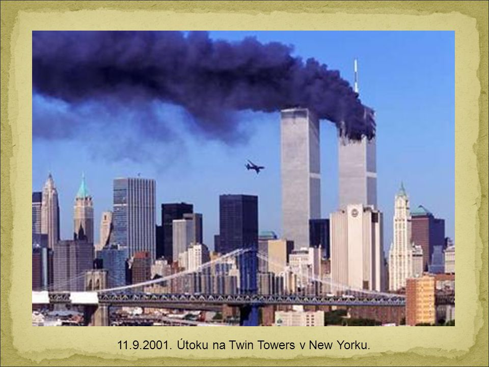 11.9.2001. Útoku na Twin Towers v New Yorku.