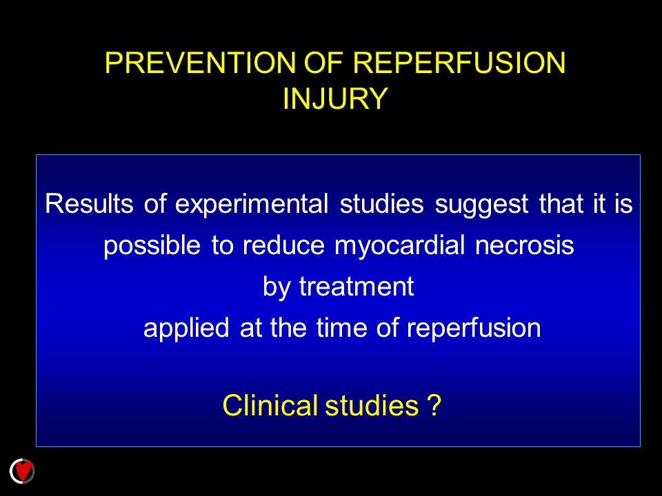 PREVENTION OF REPERFUSION INJURY