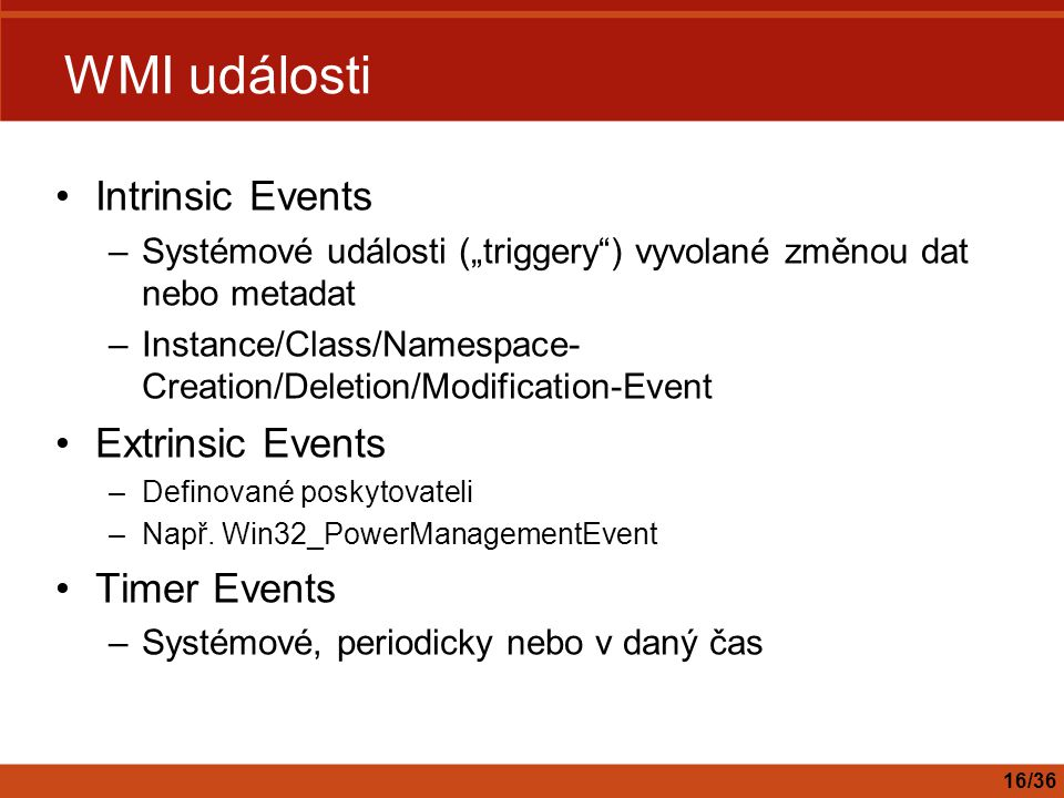 WMI události Intrinsic Events Extrinsic Events Timer Events