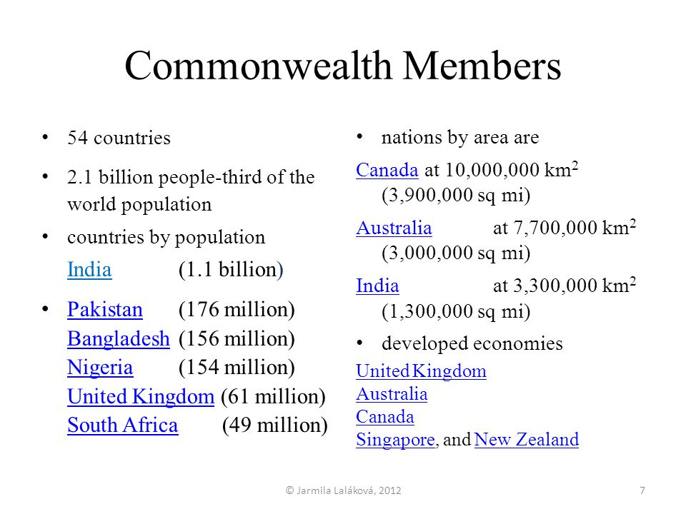 Commonwealth Members 54 countries. 2.1 billion people-third of the world population. countries by population.