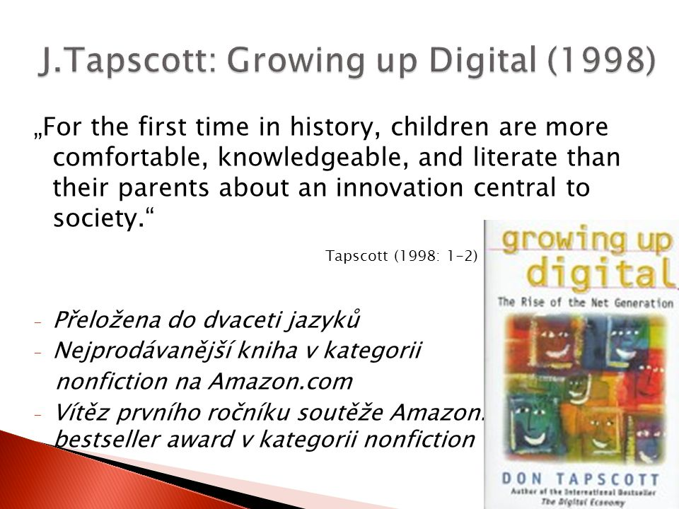 J.Tapscott: Growing up Digital (1998)