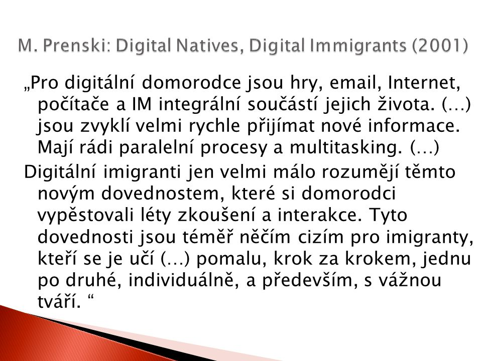 M. Prenski: Digital Natives, Digital Immigrants (2001)