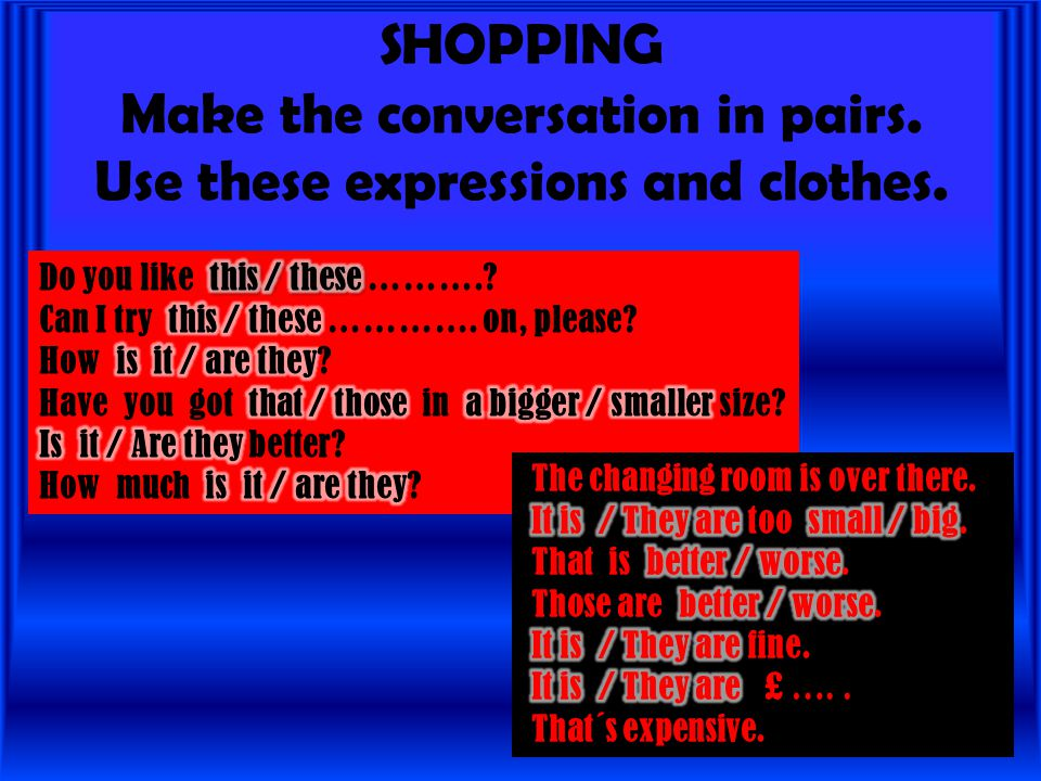 SHOPPING Make the conversation in pairs