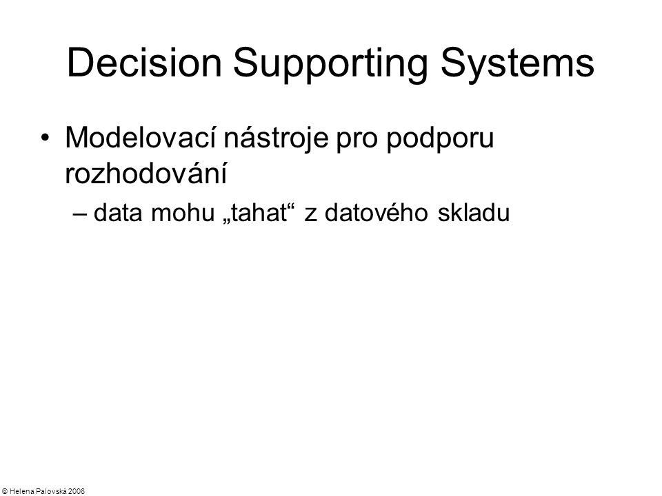 Decision Supporting Systems