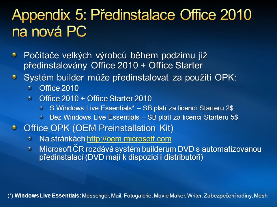 Appendix 5: Předinstalace Office 2010 na nová PC