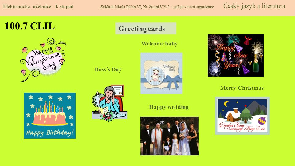 100.7 CLIL Greeting cards Welcome baby Boss´s Day Merry Christmas