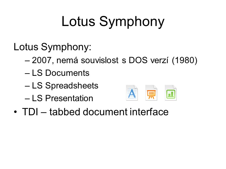 Lotus Symphony Lotus Symphony: TDI – tabbed document interface