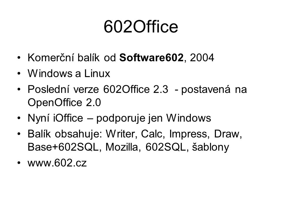 602Office Komerční balík od Software602, 2004 Windows a Linux