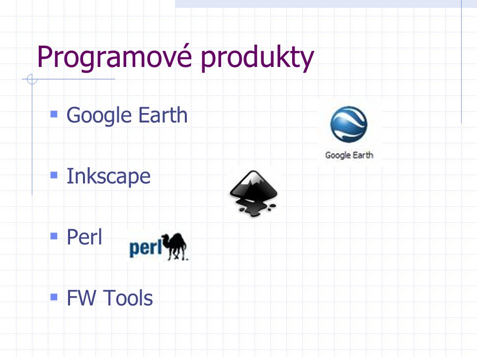 Programové produkty Google Earth Inkscape Perl FW Tools