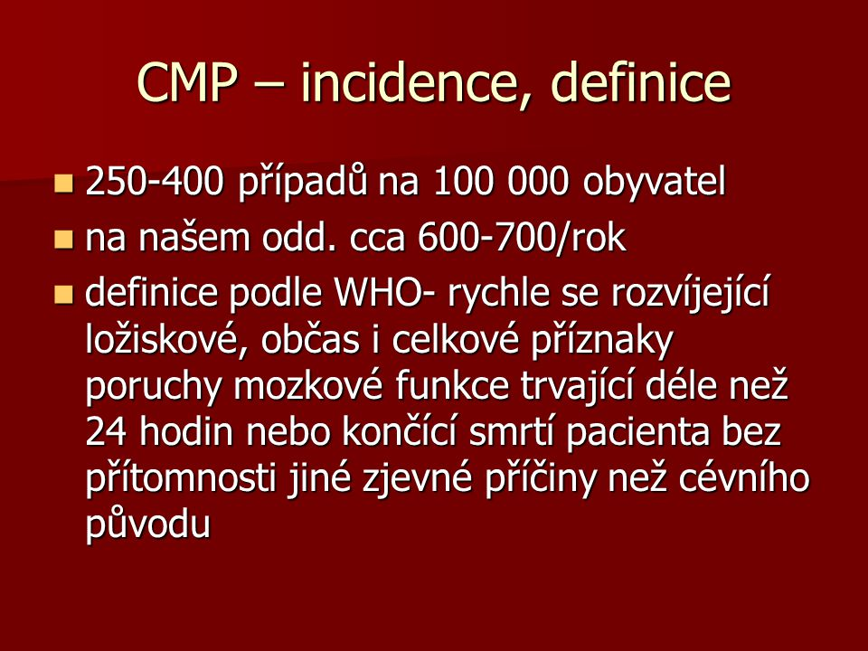 CMP – incidence, definice