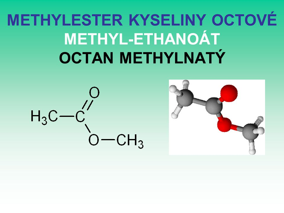 METHYLESTER KYSELINY OCTOVÉ METHYL-ETHANOÁT OCTAN METHYLNATÝ