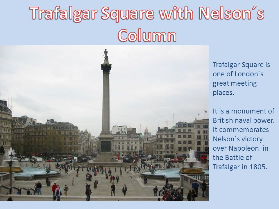 Trafalgar Square with Nelson´s Column