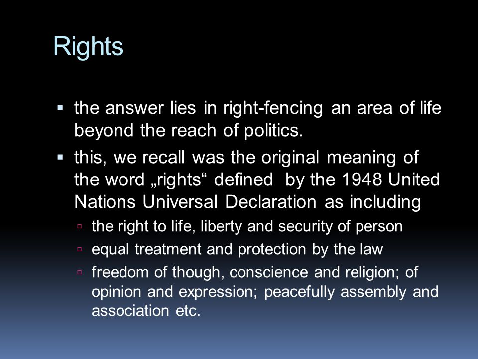 Rights the answer lies in right-fencing an area of life beyond the reach of politics.