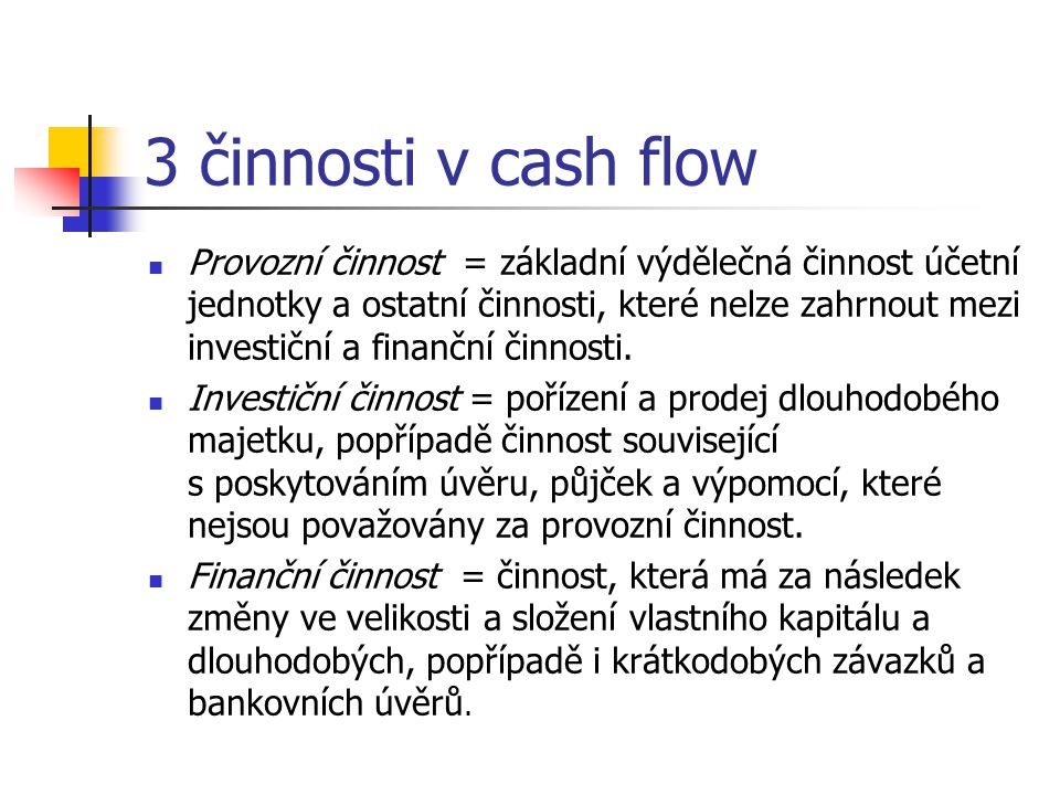 3 činnosti v cash flow