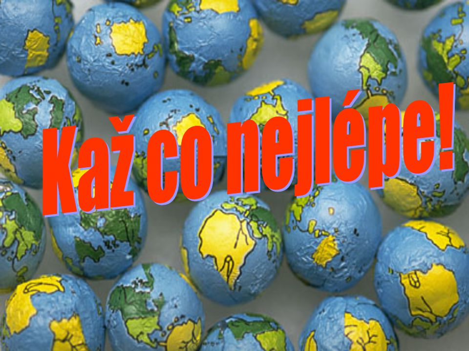 Kaž co nejlépe! Pluralism is the view that all religions are true.