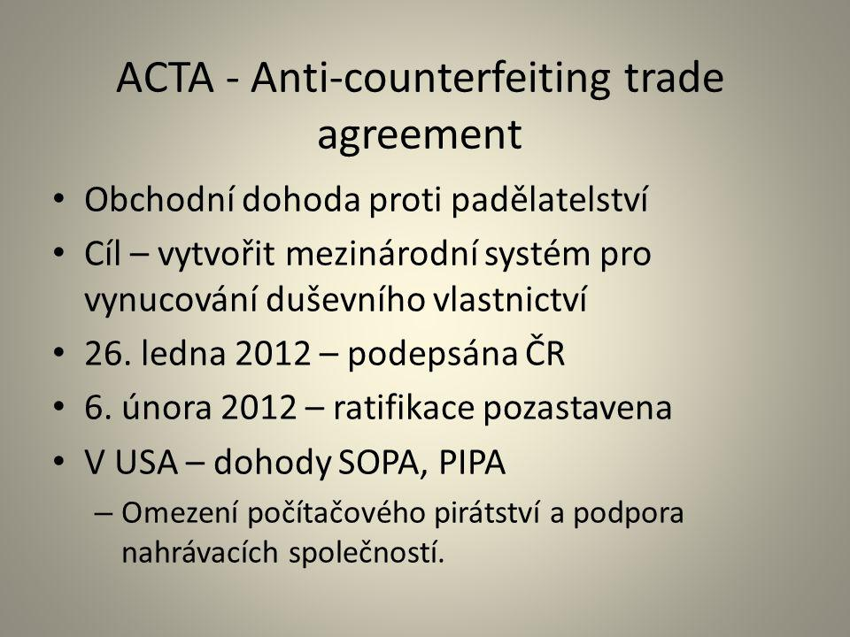 ACTA - Anti-counterfeiting trade agreement