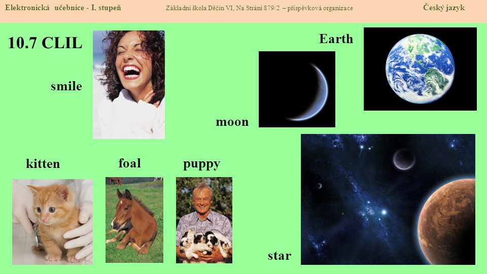 10.7 CLIL Earth smile moon kitten foal puppy star