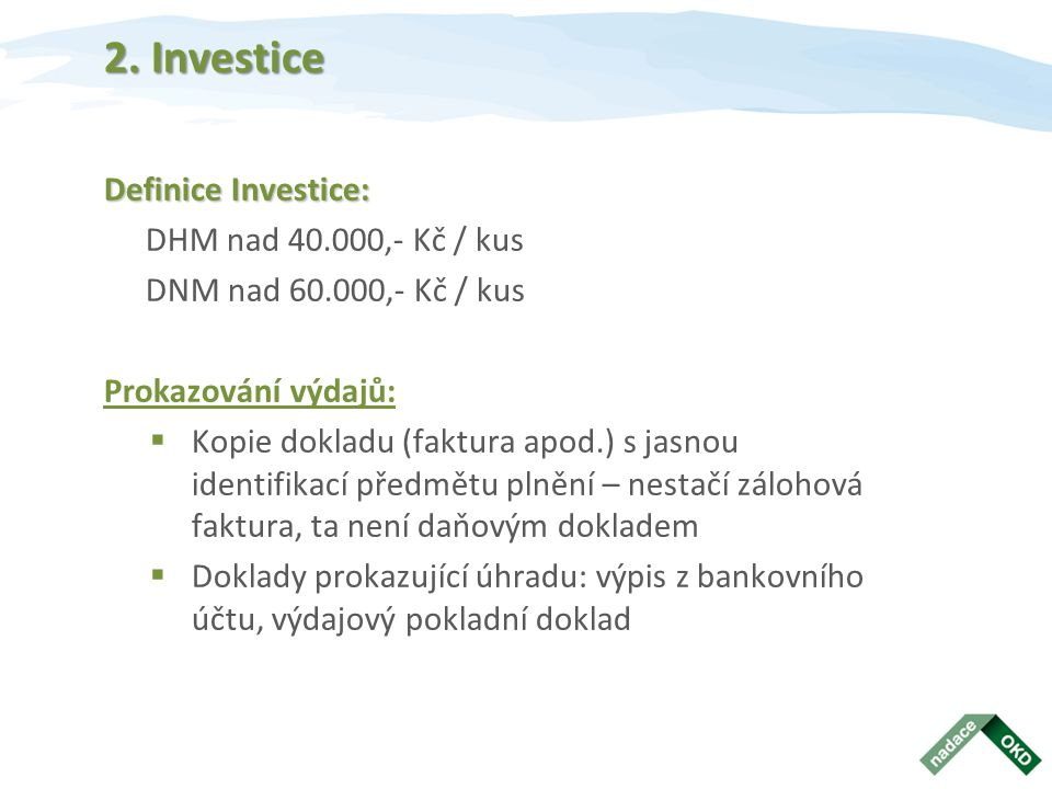 2. Investice Definice Investice: DHM nad 40.000,- Kč / kus