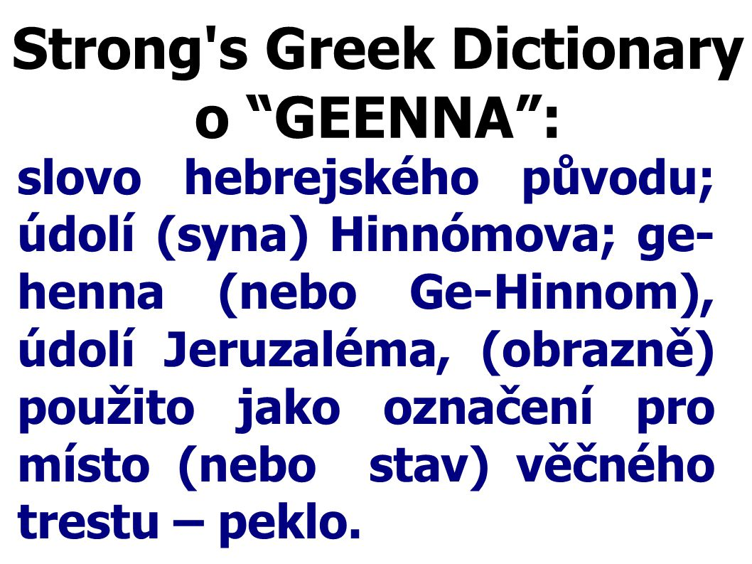 Strong s Greek Dictionary o GEENNA :