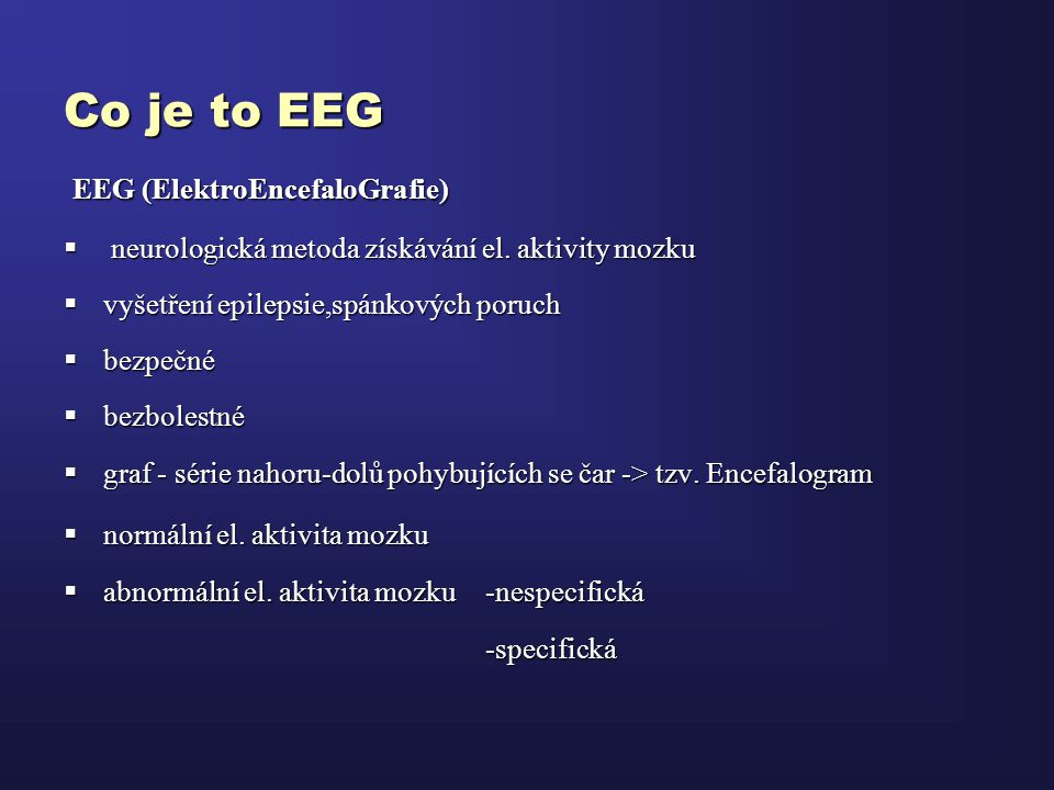 Co je to EEG EEG (ElektroEncefaloGrafie)
