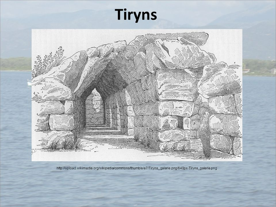Tiryns http://upload.wikimedia.org/wikipedia/commons/thumb/e/e7/Tiryns_galerie.png/640px-Tiryns_galerie.png.