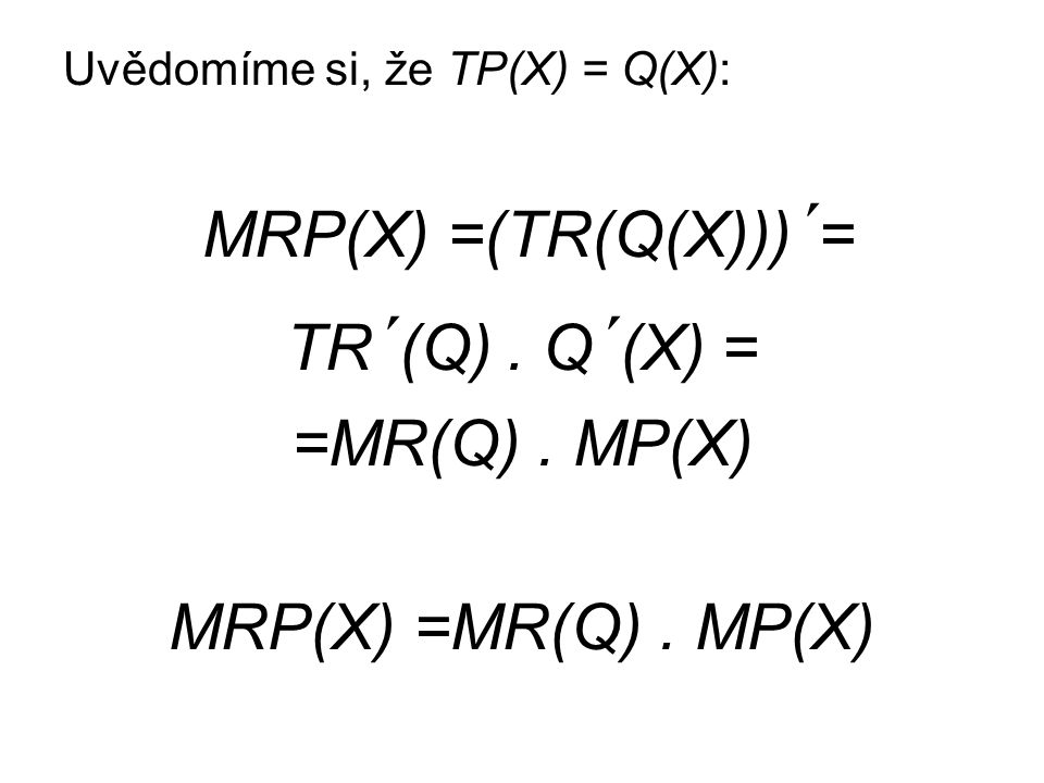 TR´(Q) . Q´(X) = =MR(Q) . MP(X) MRP(X) =MR(Q) . MP(X)
