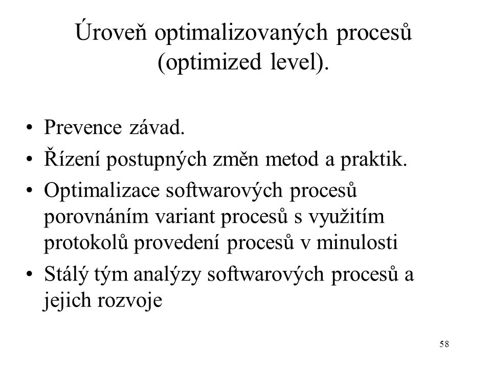 Úroveň optimalizovaných procesů (optimized level).