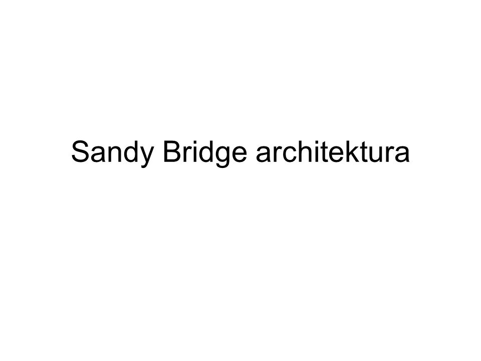 Sandy Bridge architektura